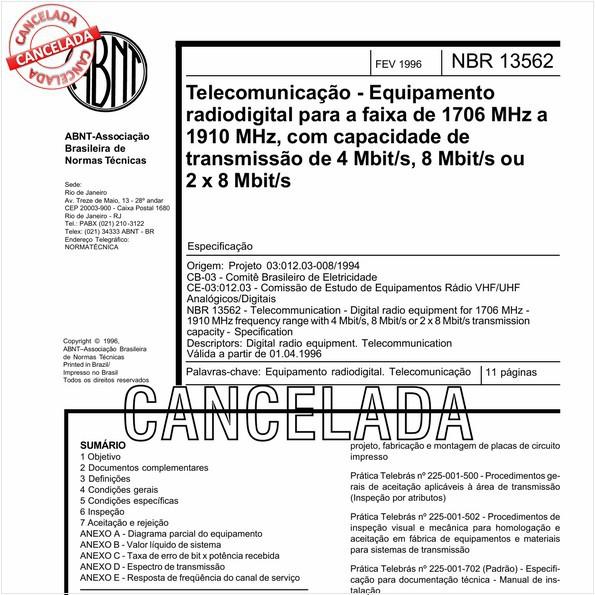 Telecomunicação - Equipamento radiodigital para a faixa de 1706 MHz a 1910 MHz, com capacidade de transmissão de 4 Mbit/s, 8 Mbit/s ou 2 x 8 Mbit/s