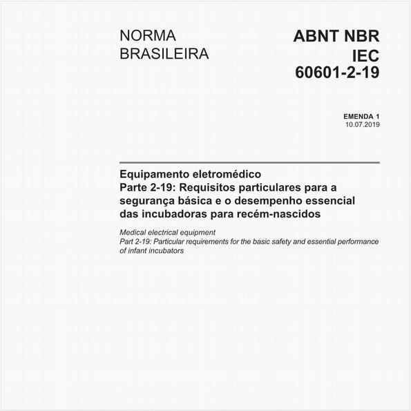 Equipamento eletromédico - Parte 2-19: Requisitos particulares para a segurança básica e o desempenho essencial das incubadoras para recém-nascidos