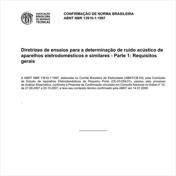 Diretrizes de ensaios para a determinação de ruído acústico de aparelhos eletrodomésticos e similares - Parte 1: Requisitos gerais