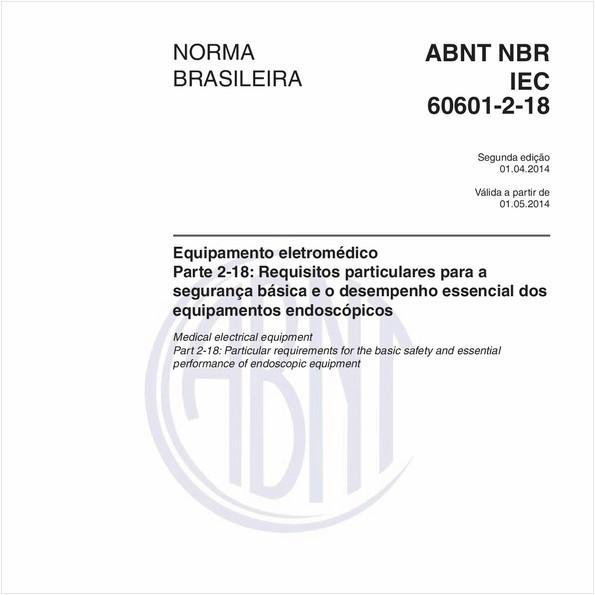 Equipamento eletromédico - Parte 2-18: Requisitos particulares para a segurança básica e o desempenho essencial dos equipamentos endoscópicos