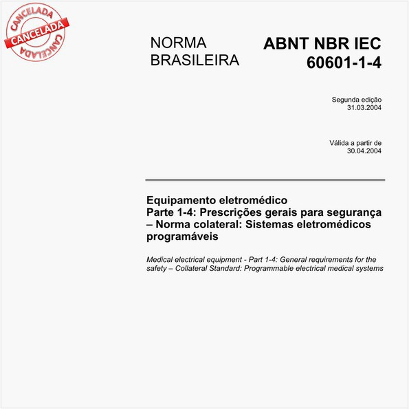 Equipamento eletromédico - Parte 1-4: Prescrições gerais para segurança - Norma colateral: Sistemas eletromédicos programáveis