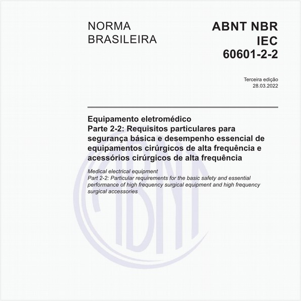 Equipamento eletromédico - Parte 2-2: Requisitos particulares para a segurança básica e desempenho essencial de equipamentos cirúrgicos de alta frequência e acessórios cirúrgicos de alta frequência