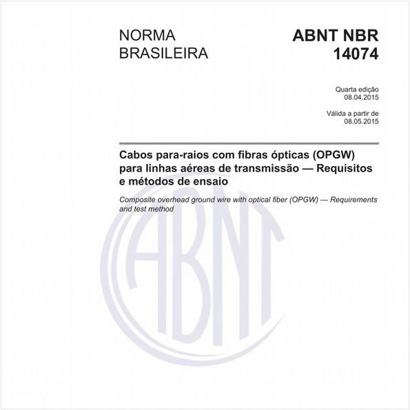 Cabos para-raios com fibras ópticas (OPGW) para linhas aéreas de transmissão - Requisitos e métodos de ensaio