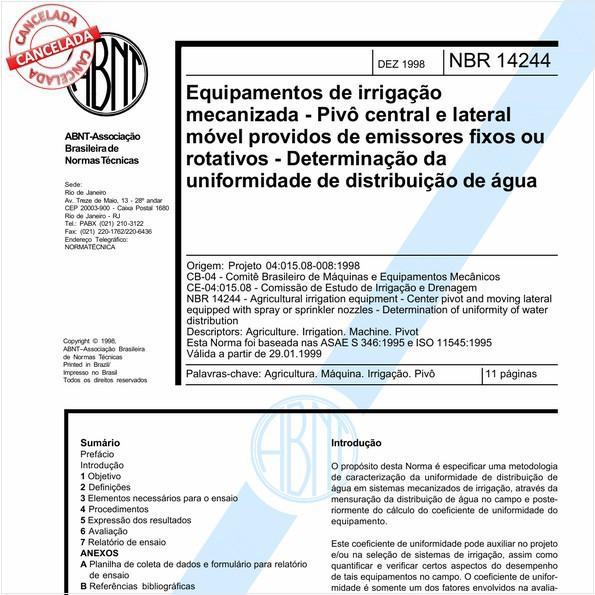 Equipamentos de irrigação mecanizada - Pivô central e lateral móvel providos de emissores fixos ou rotativos - Determinação da uniformidade de distribuição de água