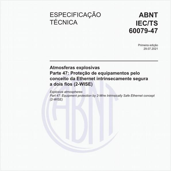 Atmosferas explosivas - Parte 47: Proteção de equipamentos pelo conceito da Ethernet intrinsecamente segura a dois fios (2-WISE)