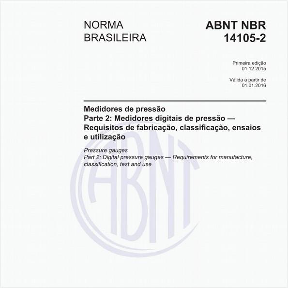 Medidores de pressão - Parte 2: Medidores digitais de pressão - Requisitos de fabricação, classificação, ensaios e utilização