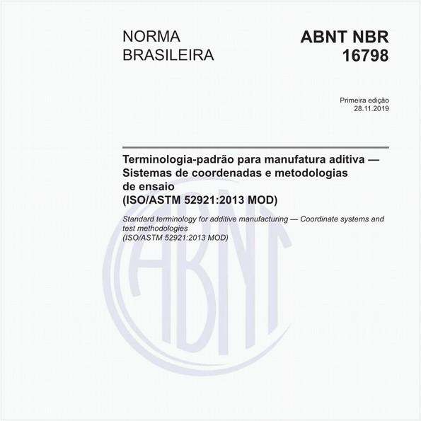 Terminologia-padrão para manufatura aditiva — Sistemas de coordenadas e metodologias de ensaio (ISO/ASTM 52921:2013 MOD)
