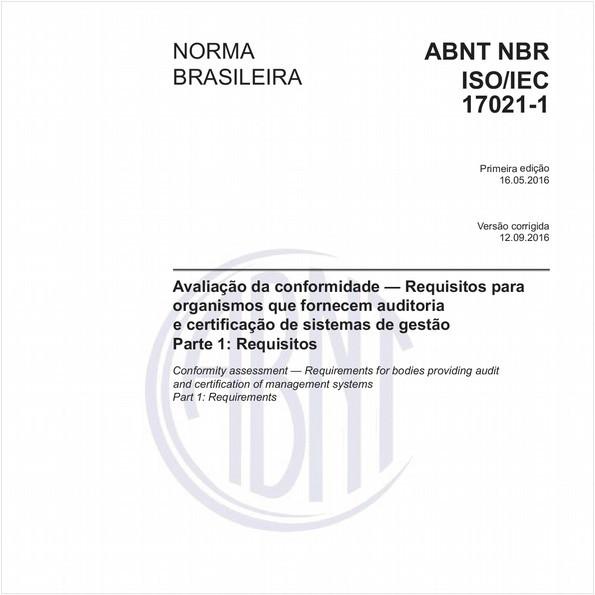 Avaliação da conformidade - Requisitos para organismos que fornecem auditoria e certificação de sistemas de gestão - Parte 1: Requisitos
