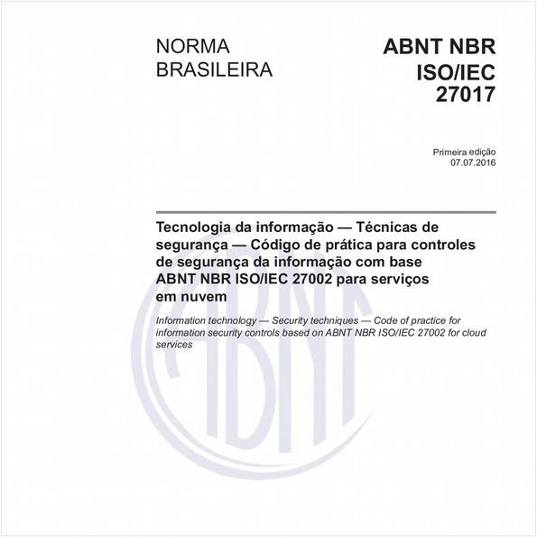 Tecnologia da informação - Técnicas de segurança - Código de prática para controles de segurança da informação com base ABNT NBR ISO/IEC 27002 para serviços em nuvem