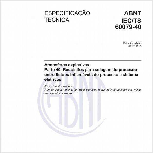 Atmosferas explosivas - Parte 40: Requisitos para selagem do processo entre fluidos inflamáveis do processo e sistema elétricos