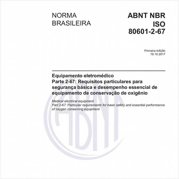 Equipamento eletromédico - Parte 2-67: Requisitos particulares para segurança básica e desempenho essencial de equipamento de conservação de oxigênio