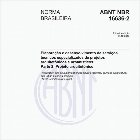 Elaboração e desenvolvimento de serviços técnicos especializados de projetos arquitetônicos e urbanísticos - Parte 2: Projeto arquitetônico