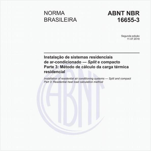 Instalação de sistemas residenciais de ar-condicionado - Split e compacto - Parte 3: Método de cálculo da carga térmica residencial