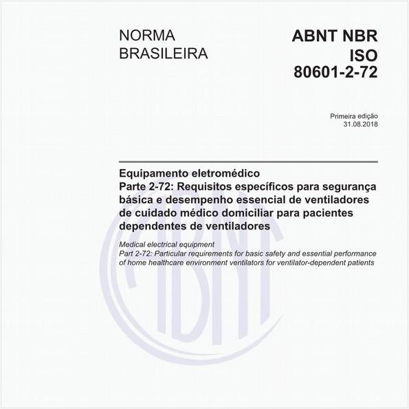 Equipamento eletromédico - Parte 2-72: Requisitos específicos para segurança básica e desempenho essencial de ventiladores de cuidado médico domiciliar para pacientesdependentes de ventiladores