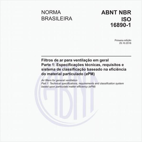 Filtros de ar para ventilação em geral - Parte 1: Especificações técnicas, requisitos e sistema de classificação baseado na eficiência do material particulado (ePM)