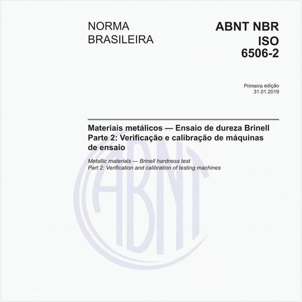Materiais metálicos - Ensaio de dureza Brinell - Parte 2: Verificação e calibração de máquinas de ensaio