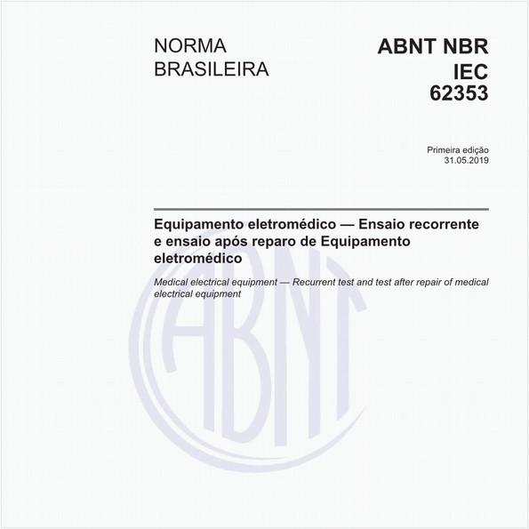Equipamento eletromédico — Ensaio recorrente e ensaio após reparo de Equipamento eletromédico