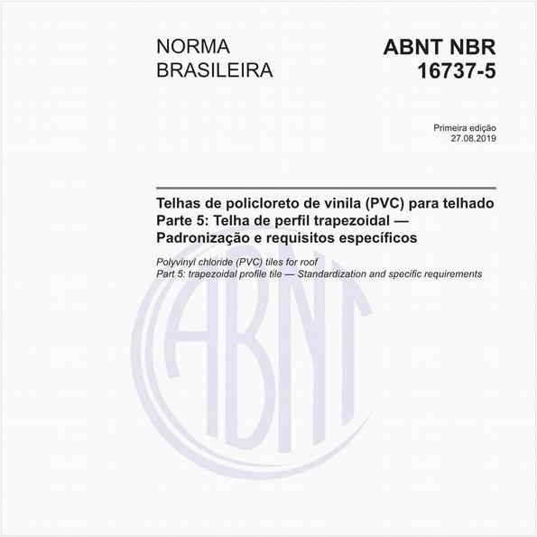 Telhas de policloreto de vinila (PVC) para telhado - Parte 5: Telha de perfil trapezoidal - Padronização e requisitos específicos