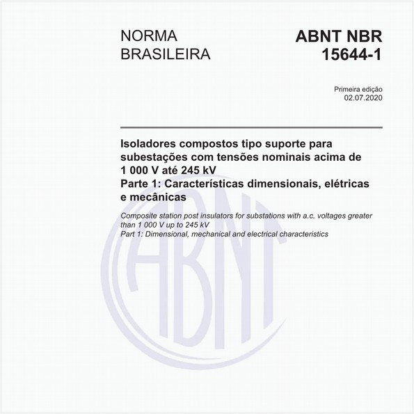 Isoladores compostos tipo suporte para subestações com tensões nominais acima de 1 000 V até 245 kV - Parte 1: Características dimensionais, elétricas e mecânicas