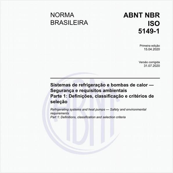 Sistemas de refrigeração e bombas de calor — Segurança e requisitos ambientais - Parte 1: Definições, classificação e critérios de seleção