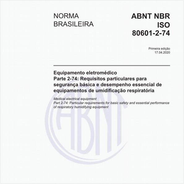 Equipamento eletromédico - Parte 2-74: Requisitos particulares para segurança básica e desempenho essencial de equipamentos de umidificação respiratória