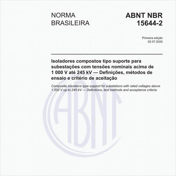 Isoladores compostos tipo suporte para subestações com tensões nominais acima de 1 000 V até 245 kV — Definições, métodos de ensaio e critério de aceitação