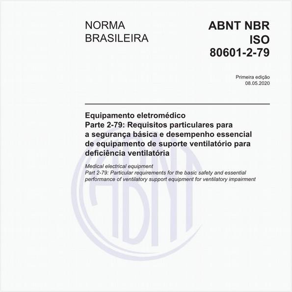 Equipamento eletromédico - Parte 2-79: Requisitos particulares para a segurança básica e desempenho essencial de equipamento de suporte ventilatório para deficiência ventilatória