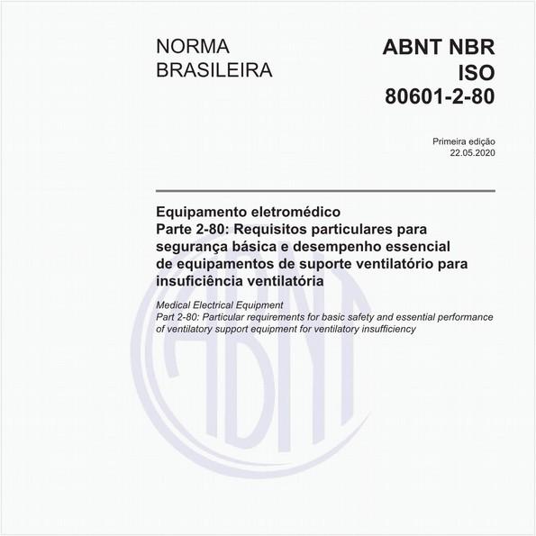 Equipamento eletromédico - Parte 2-80: Requisitos particulares para segurança básica e desempenho essencial de equipamentos de suporte ventilatório para insuficiência ventilatória