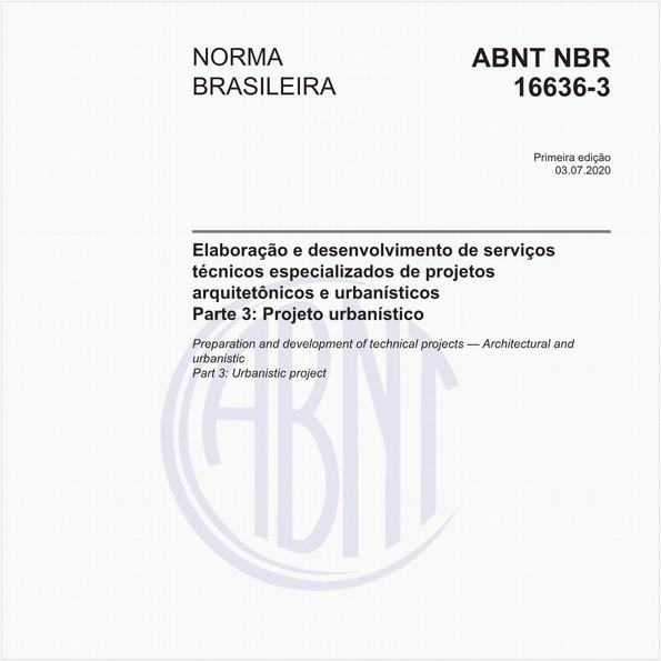 Elaboração e desenvolvimento de serviços técnicos especializados de projetos arquitetônicos e urbanísticos - Parte 3: Projeto urbanístico