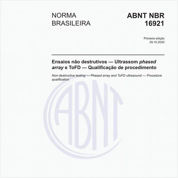Ensaios não destrutivos — Ultrassom phased e ToFD - Qualificação de procedimento