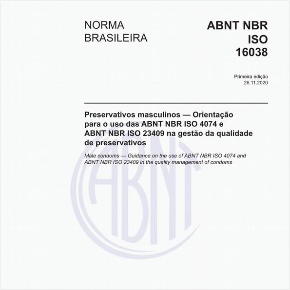 Preservativos masculinos — Orientação para o uso das ABNT NBR ISO 4074 e ABNT NBR ISO 23409 na gestão da qualidade de preservativos
