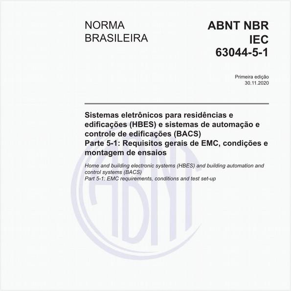 Sistemas eletrônicos para residências e edificações (HBES) e sistemas de automação e controle de edificações (BACS) - Parte 5-1: Requisitos gerais de EMC, condições e montagem de ensaios