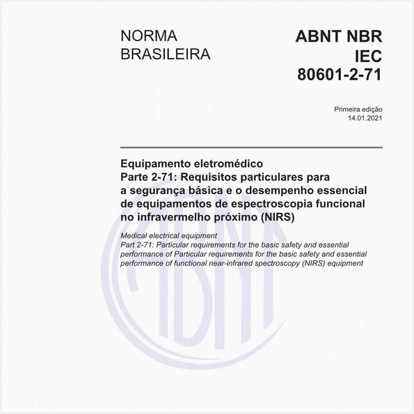 Equipamento eletromédico - Parte 2-71: Requisitos particulares para a segurança básica e o desempenho essencial de equipamentos de espectroscopia funcional no infravermelho próximo (NIRS)