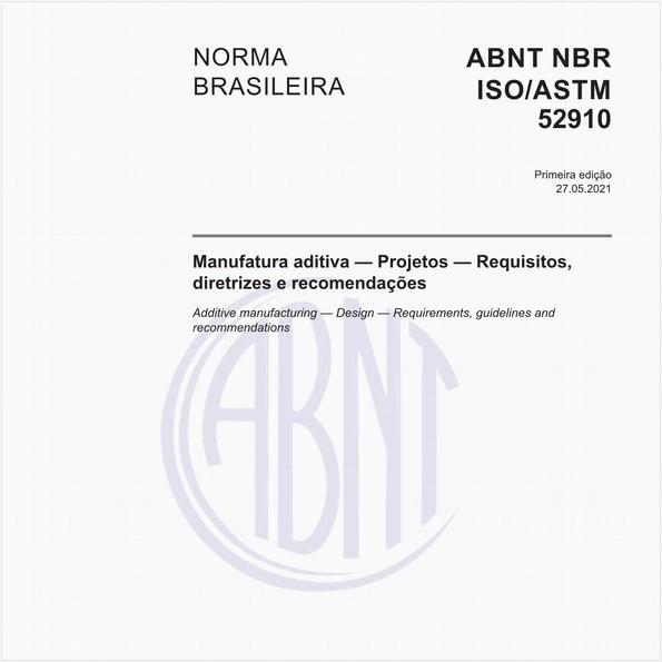 Manufatura aditiva - Projetos - Requisitos, diretrizes e recomendações