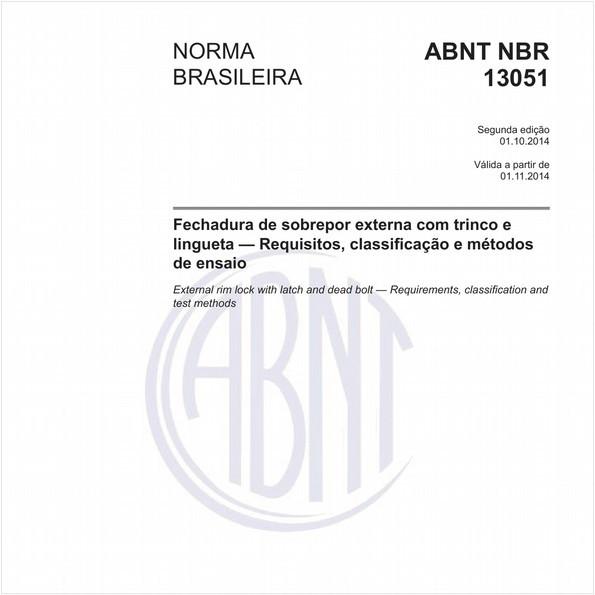 Fechadura de sobrepor externa com trinco e lingueta - Requisitos, classificação e métodos de ensaio