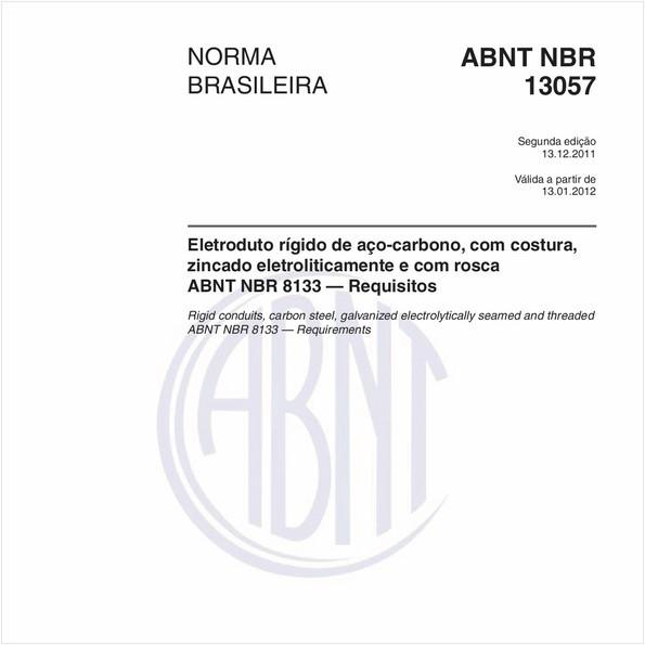 Eletroduto rígido de aço-carbono, com costura, zincado eletroliticamente e com rosca ABNT NBR 8133 — Requisitos