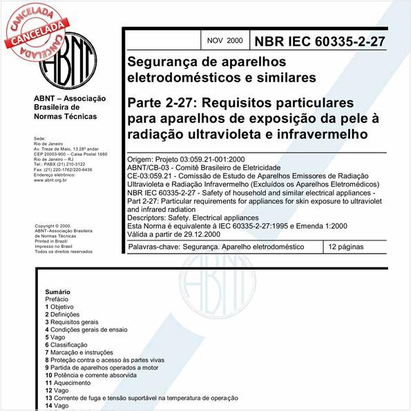 Segurança de aparelhos eletrodomésticos e similares - Parte 2-27: Requisitos particulares para aparelhos de exposição da pele à radiação ultravioleta e infravermelho