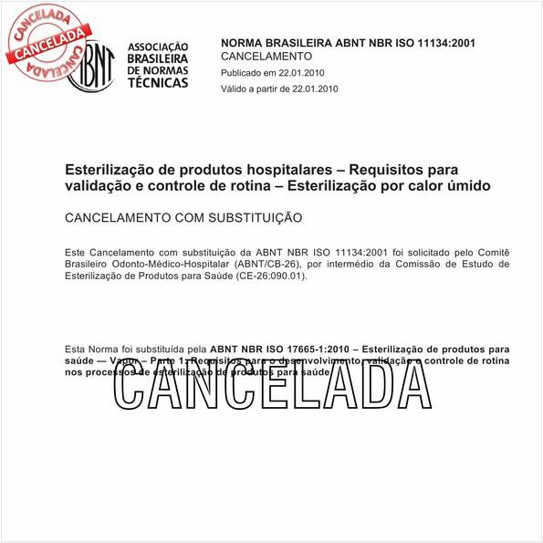 Esterilização de produtos hospitalares - Requisitos para validação e controle de rotina - Esterilização por calor úmido