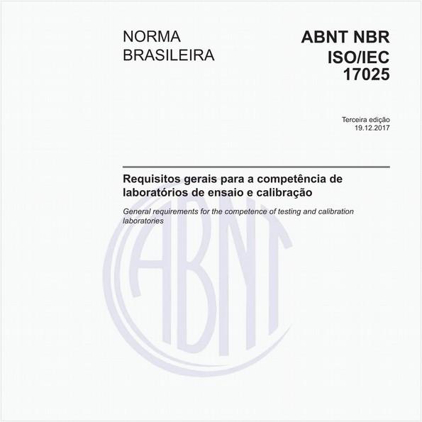 Requisitos gerais para a competência de laboratórios de ensaio e calibração