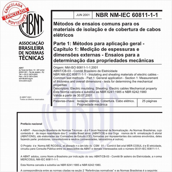 Métodos de ensaios comuns para os materiais de isolação e de cobertura de cabos elétricos Parte 1: Métodos para aplicação geral - Capítulo 1: medição de espessuras e dimensões externas - Ensaios para a determinação das propriedades mecânicas