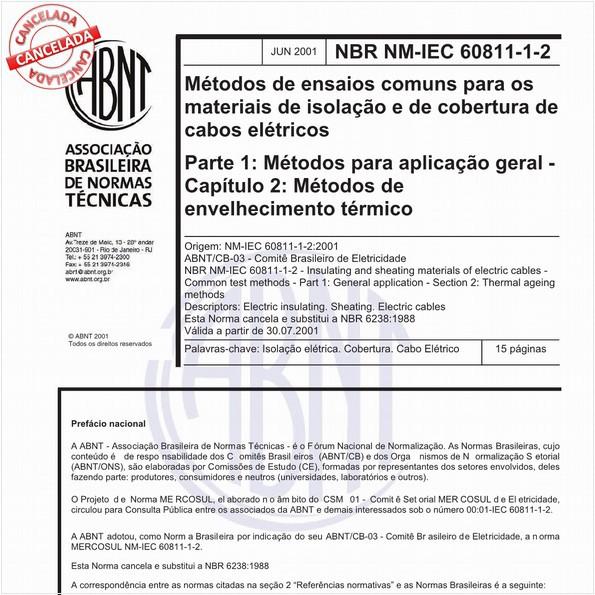 Métodos de ensaios comuns para os materiais de isolação e de cobertura de cabos elétricos - Parte 1: Métodos para aplicação geral - Capítulo 2: Métodos de envelhecimento térmico