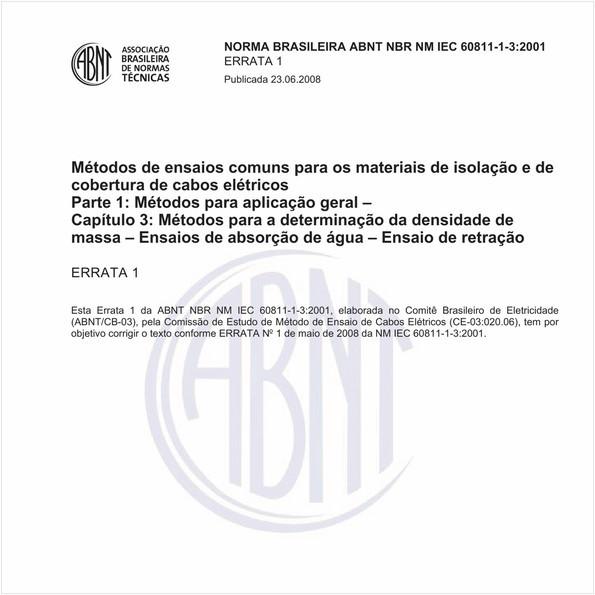 Métodos de ensaios comuns para os materiais de isolação e de cobertura de cabos elétricos - Parte 1: Métodos para aplicação geral - Capítulo 3: Métodos para a determinação da densidade de massa - Ensaios de absorção de água - Ensaio de retração
