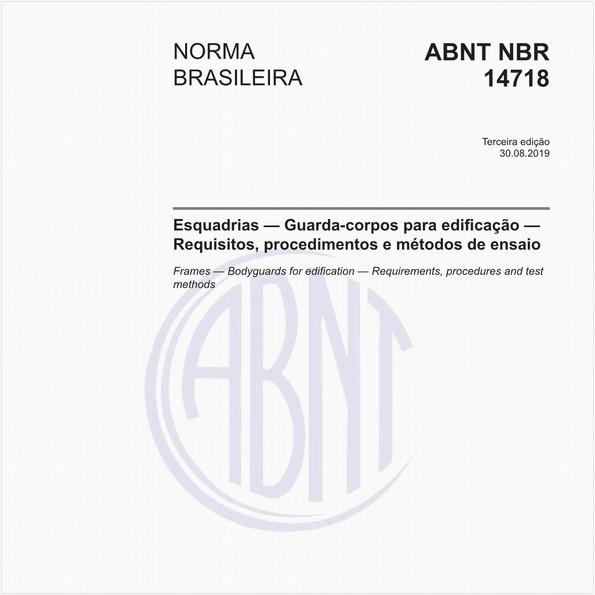 Esquadrias — Guarda-corpos para edificação — Requisitos, procedimentos e métodos de ensaio