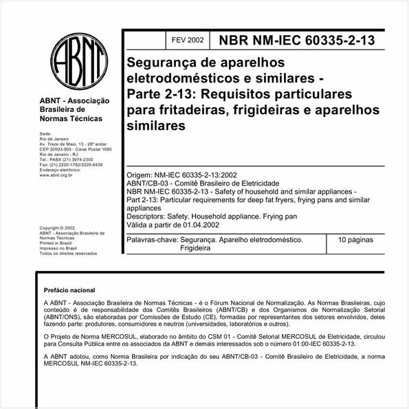 Segurança de aparelhos eletrodomésticos e similares - Parte 2-13: Requisitos particulares para fritadeiras, frigideiras e aparelhos similares