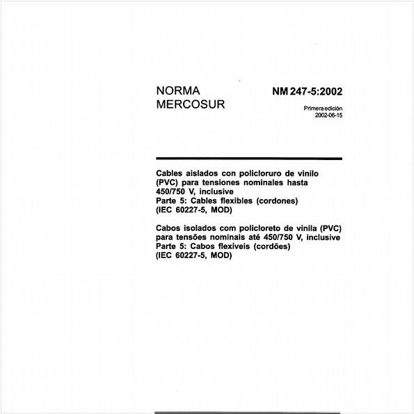 Cabos isolados com policloreto de vinila (PVC) para tensões nominais até 450/750 V, inclusive - Parte 5: Cabos flexíveis (cordões) (IEC 60227-5, MOD)