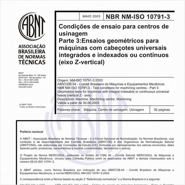Condições de ensaio para centros de usinagem - Parte 3: Ensaios geométricos para máquinas com cabeçotes universais integrados e indexados ou contínuos (eixo Z-vertical)