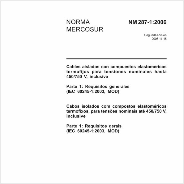 Cabos isolados com compostos elastoméricos termofixos, para tensões nominais até 450/750 V, inclusive - Parte 1: Requisitos gerais (IEC 60245-1:2003, MOD)
