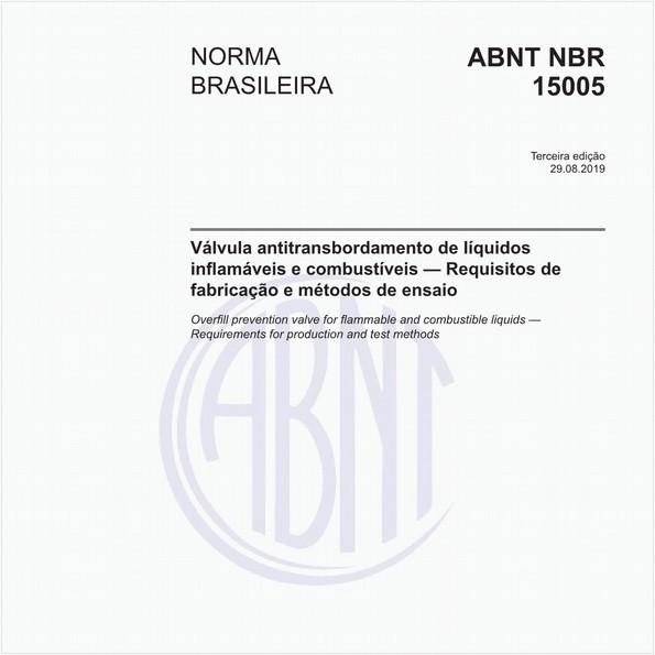 Válvula antitransbordamento de líquidos inflamáveis e combustíveis — Requisitos de fabricação e métodos de ensaio
