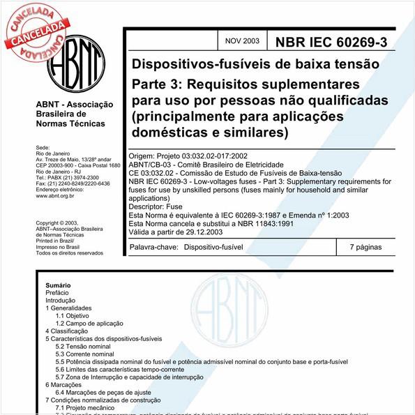 Dispositivos-fusíveis de baixa tensão - Parte 3: Requisitos suplementares para uso por pessoas não qualificadas (principalmente para aplicações domésticas e similares)