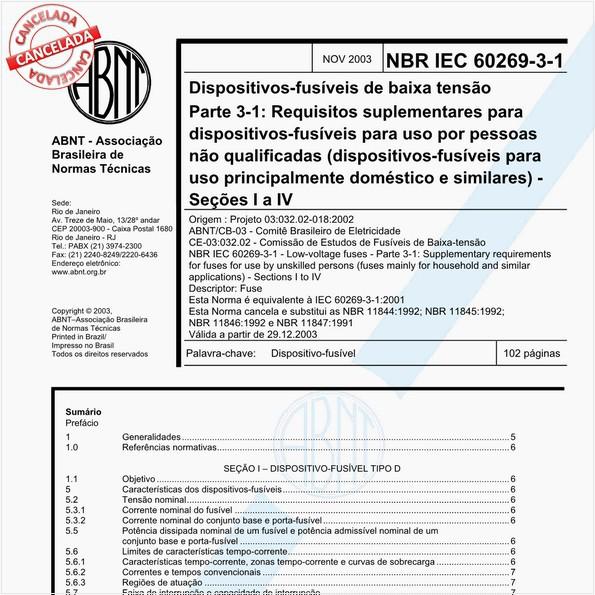 Dispositivos-fusíveis de baixa tensão - Parte 3-1: Requisitos suplementares para dispositivos-fusíveis para uso por pessoas não qualificadas (dispositivos-fusíveis para uso principalmente doméstico e similares) - Seções I a IV